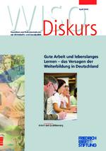 Gute Arbeit und lebenslanges Lernen - das Versagen der Weiterbildung in Deutschland