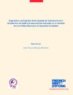 Diagnóstico participativo de la situación de violencia social e intrafamiliar en Estelí y la necesidad de reducción en el contexto de una política municipal de seguridad ciudadana