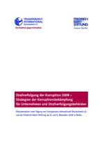 Strafverfolgung der Korruption 2008 - Strategien der Korruptionsbekämpfung für Unternehmen und Strafverfolgungsbehörden