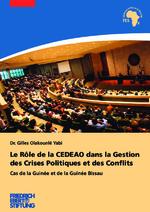 Le rôle de la CEDEAO dans la gestion des crises politiques et des conflits