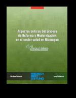 Aspectos críticos del proceso de reforma y modernización en el sector salud en Nicaragua