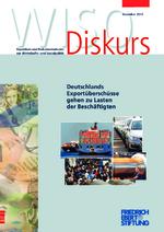 Deutschlands Exportüberschüsse gehen zu Lasten der Beschäftigten