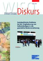 Sozialpolitische Probleme bei der Eingliederung von Selbstständigen in die gesetzliche Rentenversicherung