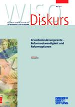 Erwerbsminderungsrente - Reformnotwendigkeit und Reformoptionen