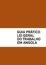 Guia prático - lei geral do trabalho em Angola