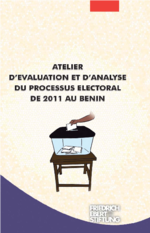 Atelier d'Evaluation et d'Analyse du Processus Electoral de 2011 au Bénin