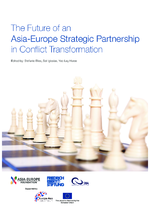 The future of an Asia-Europe strategic partnership in conflict transformation