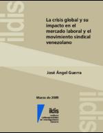 La crisis global y su impacto en el mercado laboral y el movimiento sindical venezolano