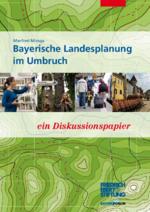 Bayerische Landesplanung im Umbruch