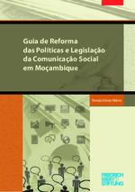 Guia de reforma das políticas e legislação da comunicação social em Moçambique