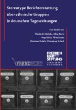 Stereotype Berichterstattung über ethnische Gruppen in deutschen Tageszeitungen