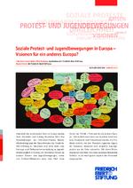 Soziale Protest- und Jugendbewegungen in Europa - Visionen für ein anderes Europa?