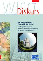 Die Bankenunion: wer zahlt die Zeche?