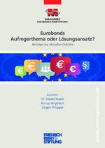 Eurobonds - Aufregerthema oder Lösungsansatz?