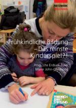 Frühkindliche Bildung - das reinste Kinderspiel?!