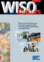 Ökonomische Bedeutung und Leistungspotenziale von Migrantenunternehmen in Deutschland