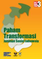 Paham transformasi Jaminan Sosial Indonesia
