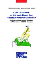 État des lieux sur le travail décent dans le secteur minier au Cameroun