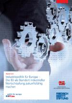 Industriepolitik für Europa - die EU als Standort industrieller Wertschöpfung zukunftsfähig machen