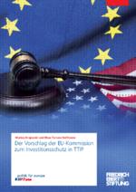 Der Vorschlag der EU-Kommission zum Investitionsschutz in TTIP