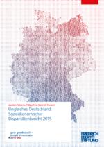 Ungleiches Deutschland: Sozioökonomischer Disparitätenbericht 2015