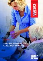 Arbeitsbeziehungen der Care-Arbeit im Wandel