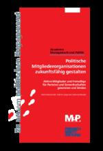 Politische Mitgliederorganisationen zukunftsfähig gestalten