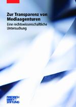 Zur Transparenz von Mediaagenturen