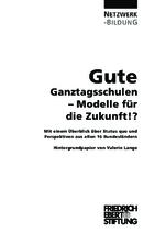 Gute Ganztagsschulen - Modelle für die Zukunft!?