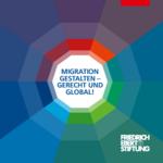 Migration gestalten - gerecht und global!