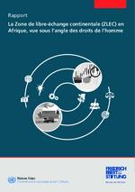 La Zone de libre-échange continentale (ZLEC) en Afrique, vue sous l'angle des droits de l'homme