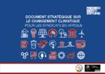 Document stratégique sur le chanagement climatique pour les syndicats en Afrique