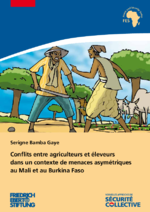 Conflicts entre agriculteurs et éleveurs dans un contexte de menaces asymétriques au Mali et au Burkina Faso