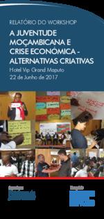 """Relatório do workshop """"A Juventude Moçambicana e Crise Económica - Alternativas Criativas"""""""