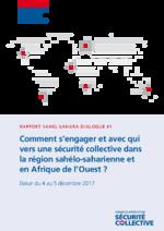 Comment s'engager et avec qui vers une sécurité collective dans la région sahélo-saharienne et en Afrique de l'Ouest?