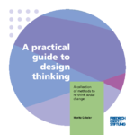 A practical guide to design thinking
