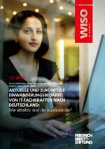 Aktuelle und zukünftige Einwanderungsbedarfe von IT-Fachkräften nach Deutschland