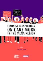 Feminist perspectives on care work in the MENA region