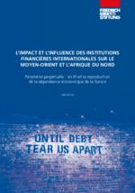 L'impact et l'influence des institutions financières internationales sur le Moyen-Orient et l'Afrique du Nord