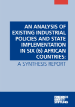 An analysis of existing industrial policies and state implementation in six (6) African countries