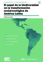 El papel de la biodiversidad en la transformación social-ecológica de América Latina