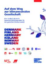 Auf dem Weg zur klimaneutralen Gesellschaft - Eine Nordisch-Deutsche Gewerkschaftskooperation für den gerechten Strukturwandel. [Synthese-Bericht]
