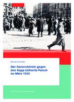 Der Generalstreik gegen den Kapp-Lüttwitz-Putsch im März 1920