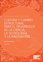 Cultura y cambio estructural para el desarrollo de la ciencia, la tecnología y la innovación