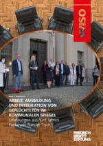 Arbeit, Ausbildung und Integration von Geflüchteten im kommunalen Spiegel