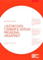 Qué necesita cambiar el sistema previsional Argentino?