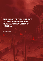 The impacts of current global pandemic on peace and security in Nigeria
