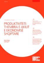 Produktiviteti: Thembra e akilit e ekonomisë shqiptare