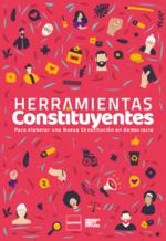 Herramientas constituyentes para elaborar una Nueva Constitución en democracia