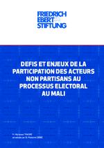 Défis et enjeux de la participation des acteurs non partisans au processus electoral au Mali